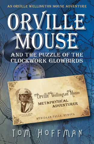 Orville Mouse and the Puzzle of the Clockwork Glowbirds Book Cover